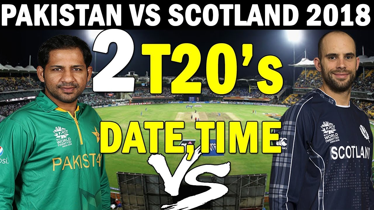 Pakistan Vs Scotland Complete Schedule Pak Tour To Sco  Scotland Vs Pakistan