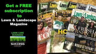 Get a free subscription to lawn and landscape magazine
