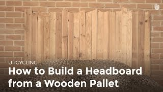 Ucycling: Build a Headboard from a Wooden Pallet