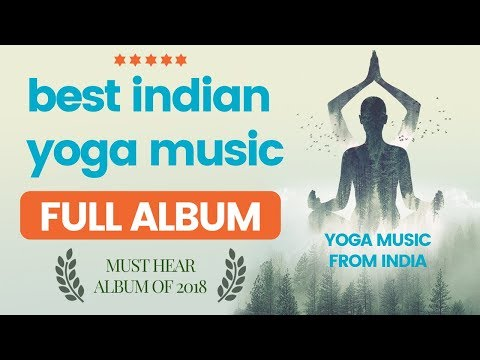 Yoga Music Indian 🇮🇳 ❯ Music For Yoga Meditation ❯ Yoga Music