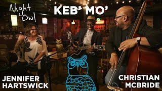 "Keb' Mo', Jennifer Hartswick & Christian McBride, ""France"" Night Owl | NPR Music"