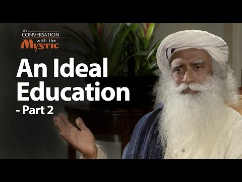 An Ideal Education - Part 2, Sir Ken Robinson with Sadhguru