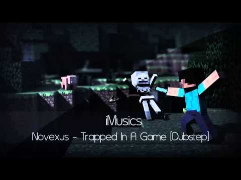Novexus - Trapped In A Game [Dubstep]