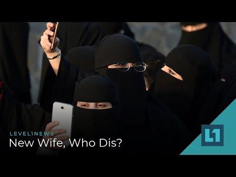 Level1 News January 11 2019: New Wife, Who Dis?