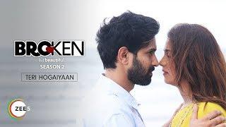 Teri Hogaiyaan | Music Video | Vishal Mishra | Broken But Beautiful Season 2 | Streaming Now On ZEE5
