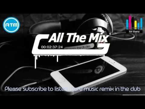 Mr Dy Bek nonstop remix 2015   2016 New 3Cha Djz Aaron sz by Mr Mano All The Mi HIGH