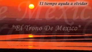EL TRONO DE MEXICO - PARA SACARTE DE MI VIDA [letra]
