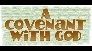 covenants of god Two ofthe eight covenants of the bible are conditional: the edenic covenant and the mosaic covenant 2 there may be conditions in the covenant by which god.