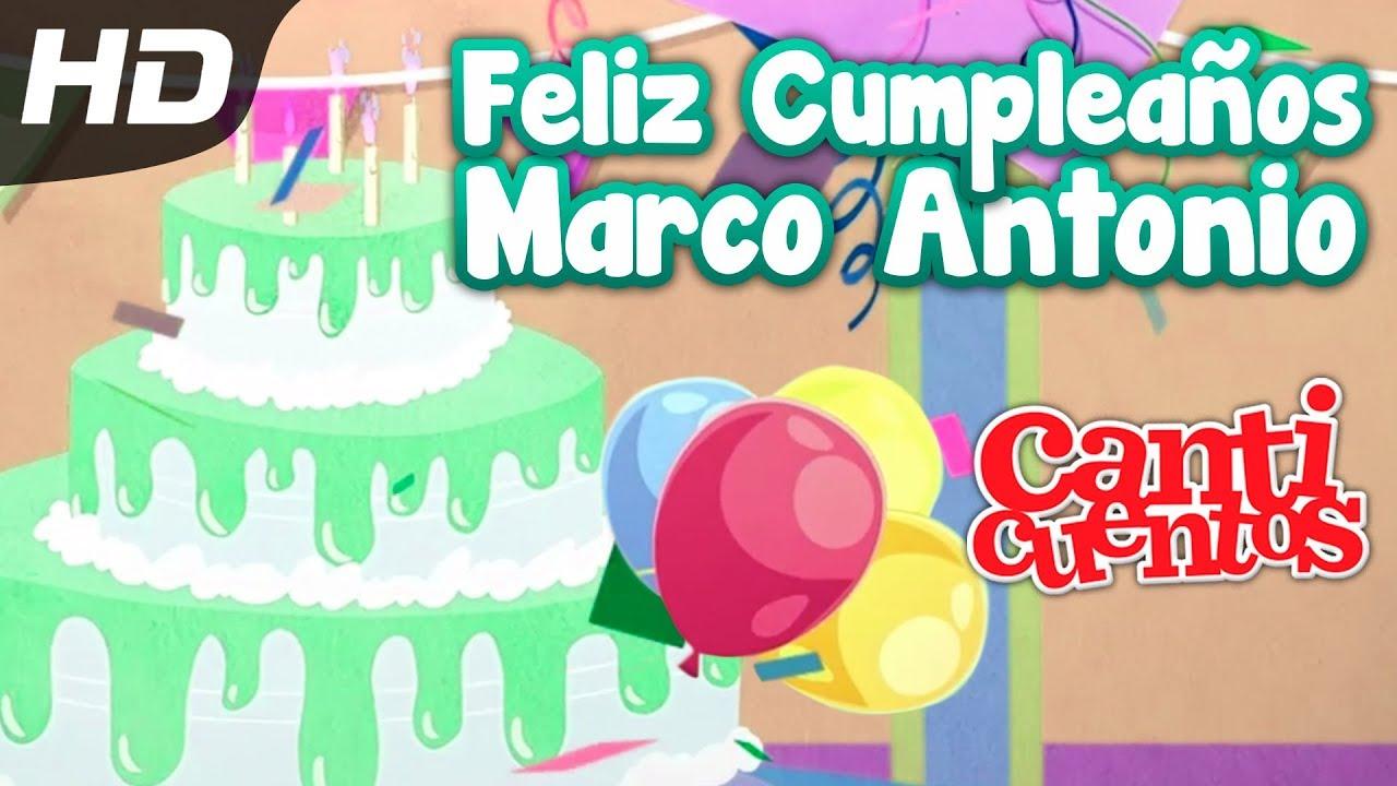 Feliz Cumpleaños Marco Antonio - Canticuentos - YouTube