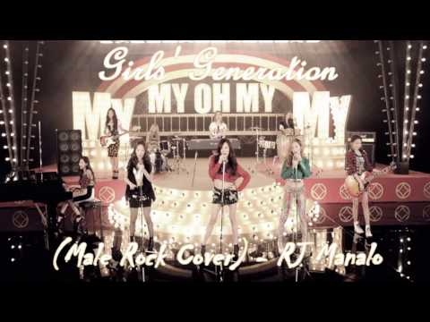[Male Rock Cover] Girls' Generation SNSD 少女時代 MY OH MY - RJ Manalo