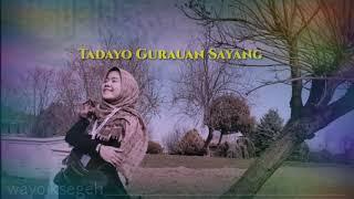 TADAYO GURAUAN SAYANG - RAYOLA     LIRIK LAGU MINANG
