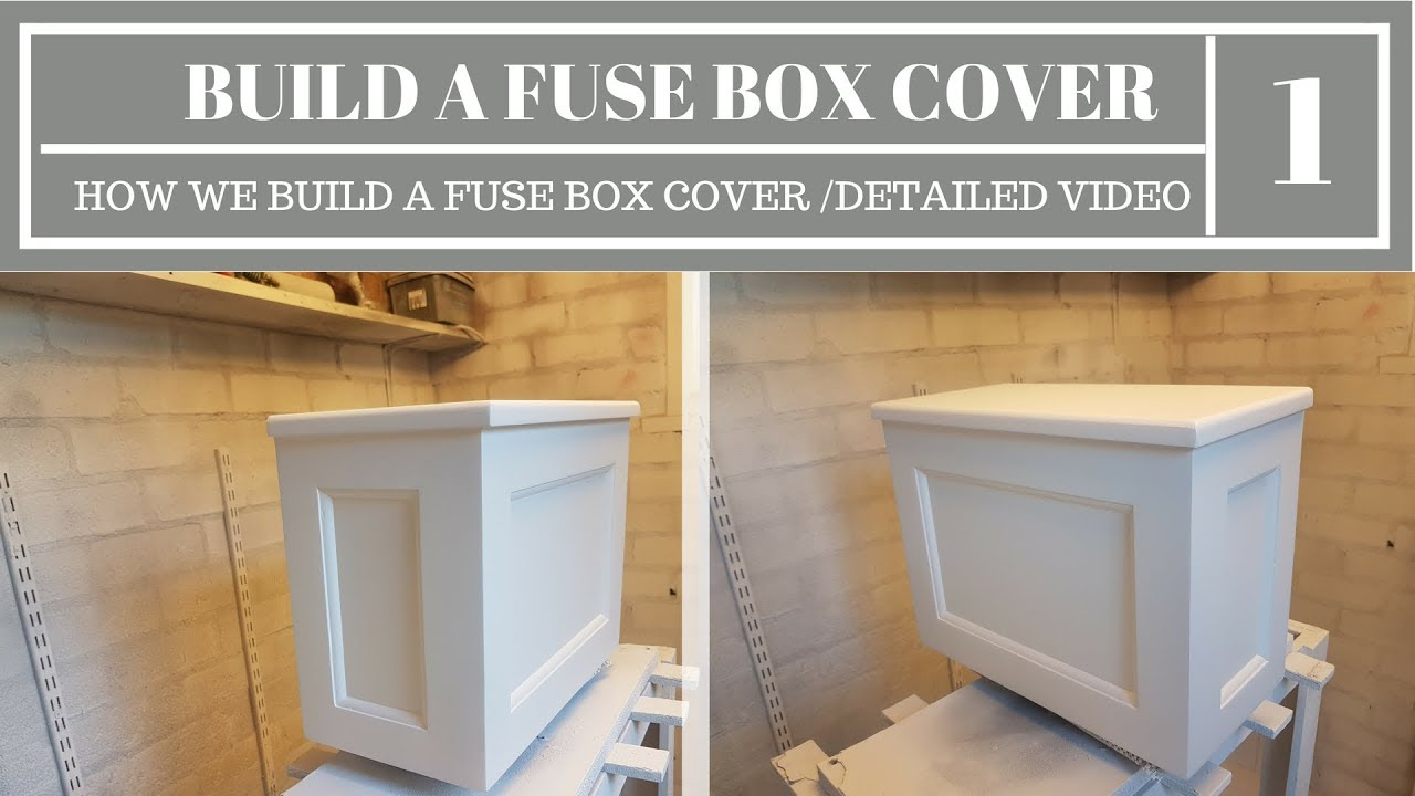 how to build a fuse/consumer unit cover - YouTube | Home Fuse Box Cover |  | YouTube