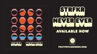 STRFKR - Never Ever [OFFICIAL AUDIO]