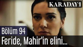 Karadayı 94.Bölüm | Feride, Mahir'in elini kana buladığını hisseder