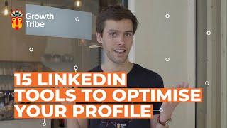 15 LinkedIn Profile Tools to Optimise Your Profile