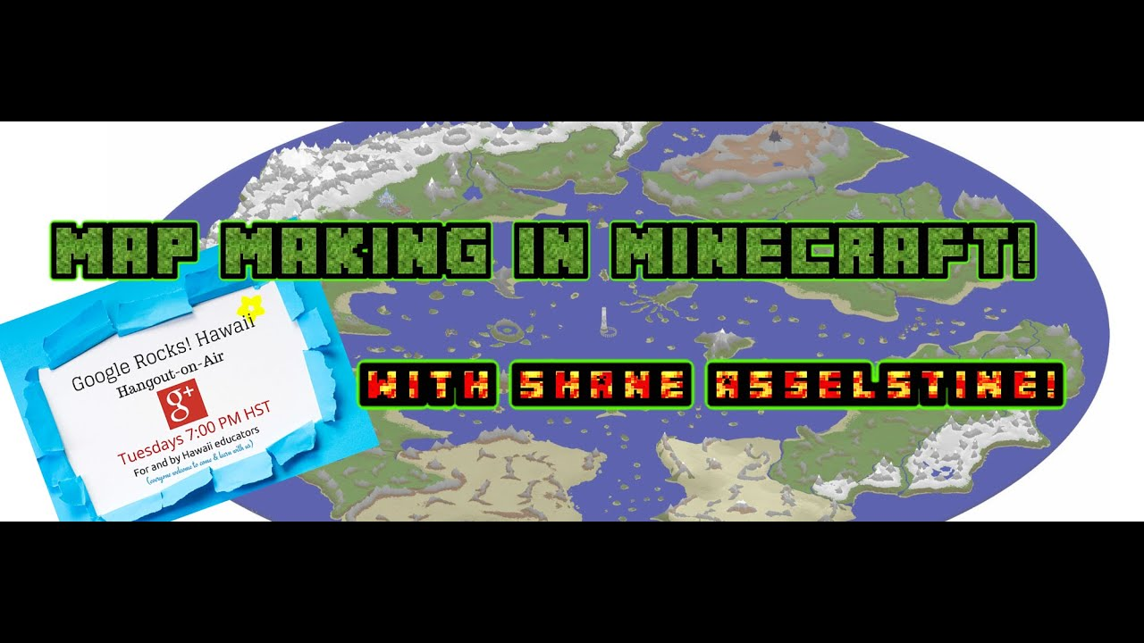 Map making in minecraft with shane asselstine google rocks hawaii map making in minecraft with shane asselstine google rocks hawaii 73 apr 21 2015 7pm hst gumiabroncs Gallery