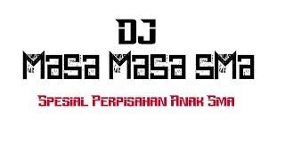 DJ MASA MASA SMA SUPER GALAU DIJAMIN MAKIN GELENG GELENG 2018