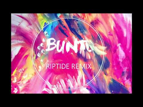 Vance Joy - Riptide (BUNT. Remix) feat. MisterWives