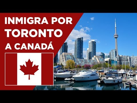 Cómo inmigrar a Canadá por Toronto y Ontario