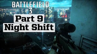 Battlefield 3 Walkthrough Gameplay Part 9   Night Shift   (BF3 Gameplay)