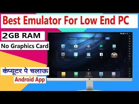 Best Free Android Emulator For Low-End PC...2GB RAM, NO GRAPHICS...Android App On PC...