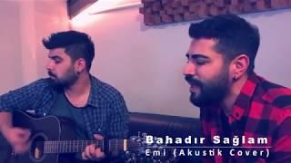 Bahadır Sağlam - Emi (Akustik Cover)
