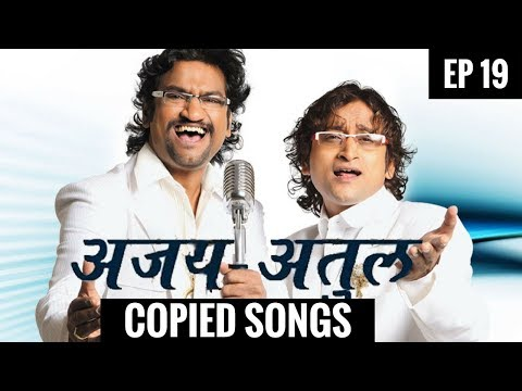 EP 19 | Ajay Atul's songs which got COPIED !! Regional Special | Marathi Copied Songs 😱😱