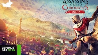 Assassin's Creed Chronicles: India PC Gameplay (MAX Settings)