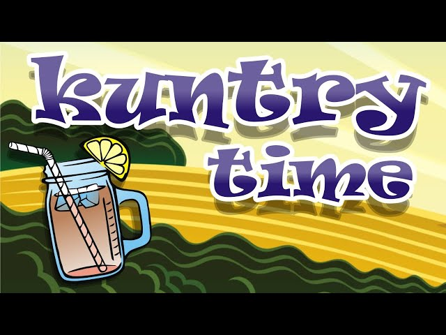Kuntry Time - What's the PLan