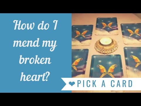 PICK A CARD! How do I mend my broken heart?