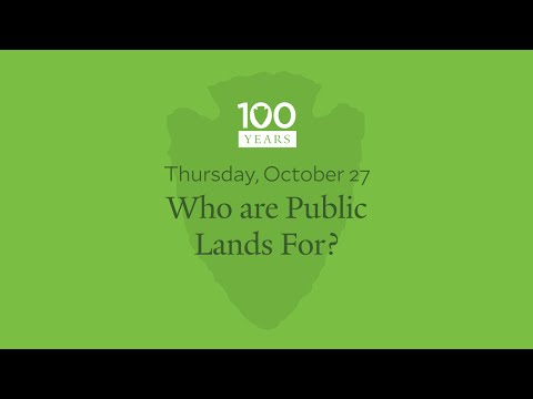 National Park Service Centennial - Who Are Public Lands For?