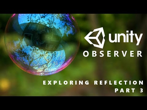 Exploring Reflection - Unity Observer - Part 3