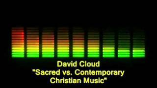 Pastor David Cloud - Sacred vs. Contemporary Christian Music (Pt. 6 of 6)