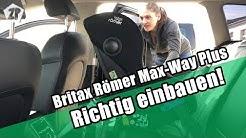 Britax Römer Max-Way Plus - Einbau im Auto