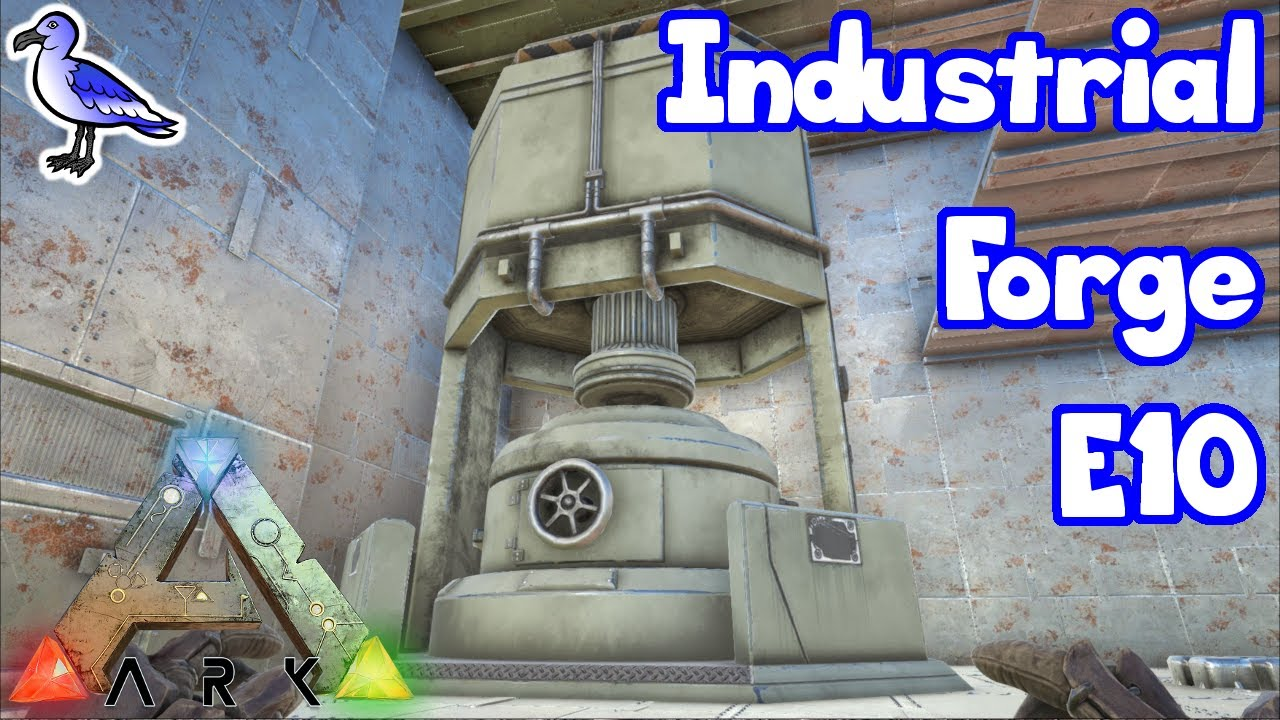 Ark Survival E10 How To Build The Industrial Forge Youtube