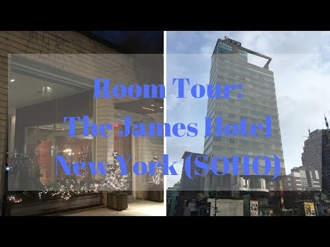 Room Tour: The James Hotel New York (SOHO)