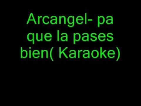 Arcangel- Pa Que La Pases Bien( Karaoke)