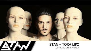 STAN - Τώρα Λείπω   STAN -  Tora Lipo (Official Lyric Video)