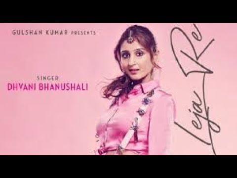Leja Re Dhvani Bhanusali Song Lyrics