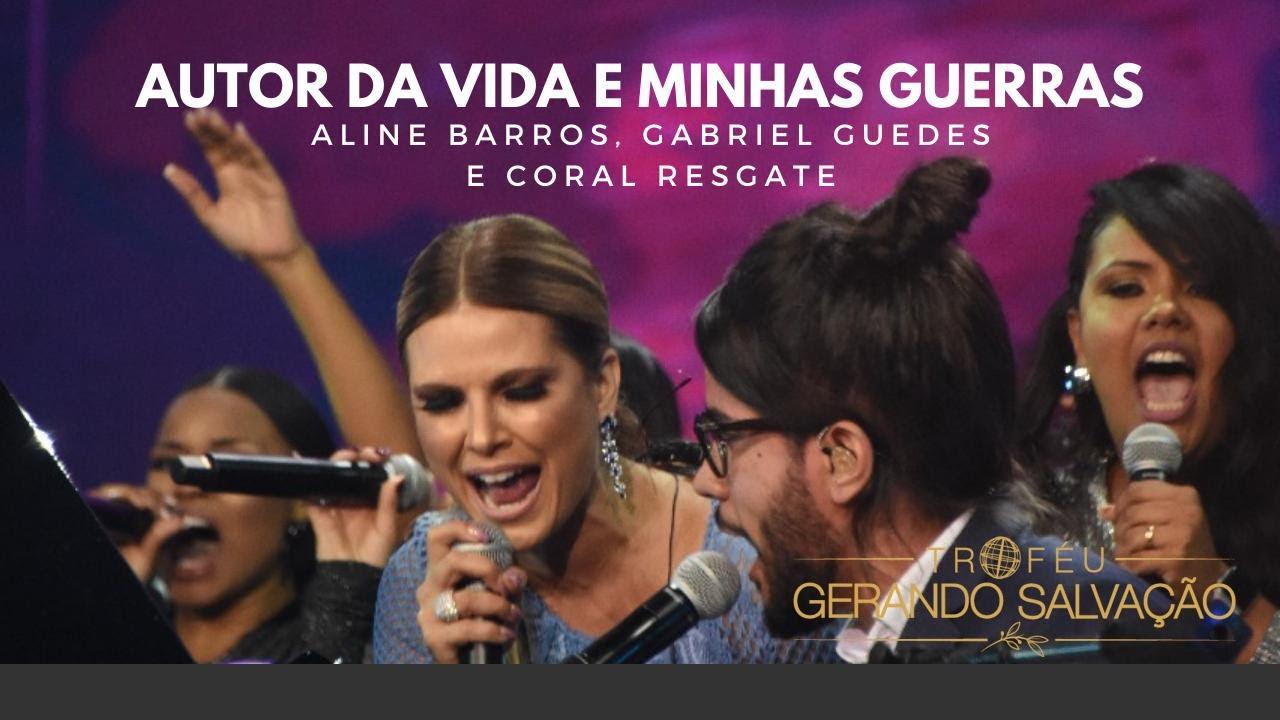 Aline Barros Gabriel Guedes E Coral Resgate Autor Da Vida E