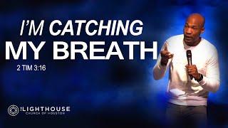 I'm Catching My Breath   Pastor Keion Henderson