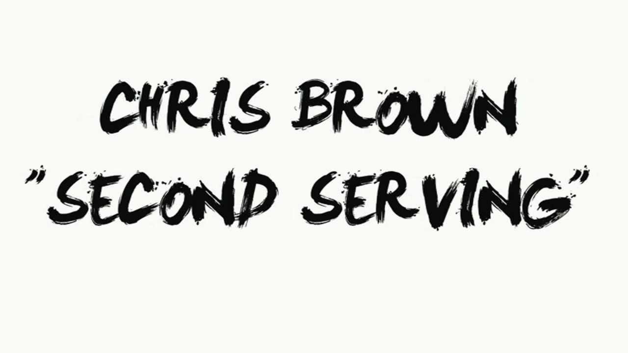 Chris Brown Second Serving Lyrics Genius Lyrics