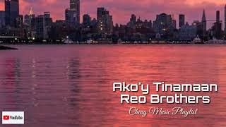 Reo Brother-Ako'y Tinamaan| Lyrics🎧🎵