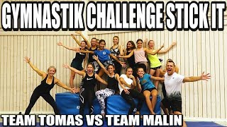 GYMNASTIK CHALLENGE STICK IT *TEAM TOMAS VS TEAM MALIN*