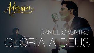 Baixar Daniel Casimiro - Glória a Deus - Live Session 4K