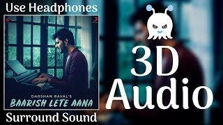 Gambar cover Baarish Lete Aana | Darshan Raval | 3D Audio | Surround Sound | Use Headphones 👾