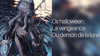 """Os halloween """" la vengeance du demon de la Lune """""""