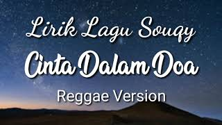 Souqy - Cinta Dalam Doa (Lirik) Reggae Version