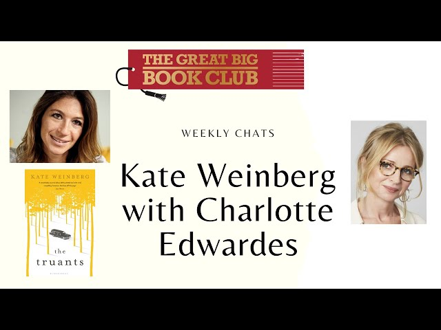 Weekly Chats: Charlotte Edwardes talks to Kate Weinberg on 'The Truants'