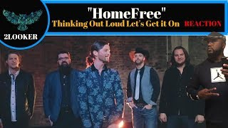 Home Free - Thinking out Loud/ Let's Get it On - 2Looker Reaction